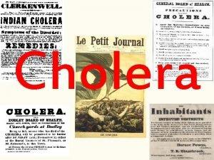 Cholera Classification of Cholera is an acute infection