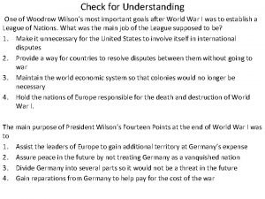 Check for Understanding One of Woodrow Wilsons most