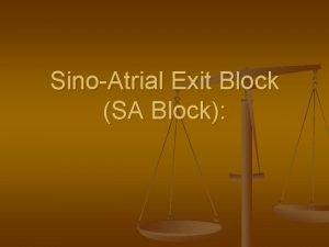 SinoAtrial Exit Block SA Block n 2 nd