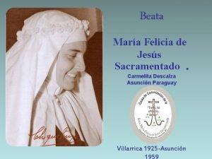 Beata Mara Felicia de Jess Sacramentado Carmelita Descalza