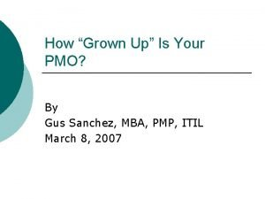 How Grown Up Is Your PMO By Gus