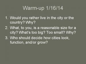 Warmup 11614 1 Would you rather live in