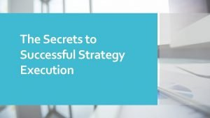 The Secrets to Successful Strategy Execution Background Execution