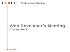 Web Developers Meeting July 29 2004 Web Developers