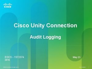Cisco Unity Connection Audit Logging EDCS 1572374 May