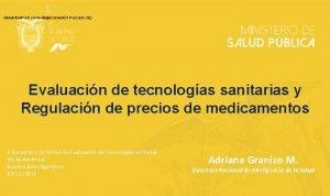Evaluacin de tecnologas sanitarias y Regulacin de precios