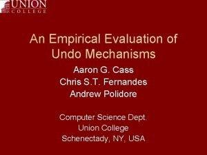 An Empirical Evaluation of Undo Mechanisms Aaron G