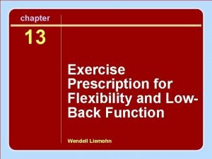 chapter 13 Exercise Prescription for Flexibility and Low