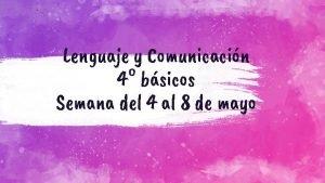 Lenguaje y Comunicacin 4 bsicos Semana del 4
