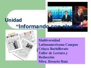 Unidad Informando con claridad Multiversidad Latinoamericana Campus Celaya