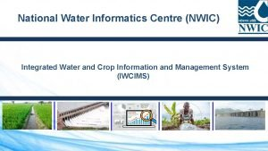 National Water Informatics Centre NWIC Integrated Water and