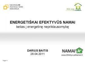 ENERGETIKAI EFEKTYVS NAMAI kelias energetin nepriklausomyb DARIUS BAITIS