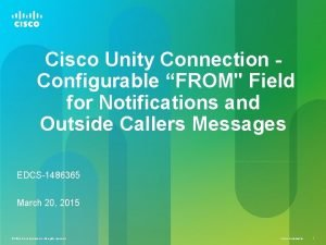 Cisco Unity Connection Configurable FROM Field for Notifications
