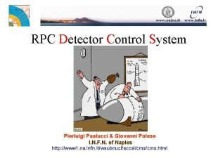 RPC Detector Control System Pierluigi Paolucci Giovanni Polese