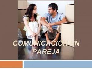 COMUNICACIN EN PAREJA Ser un matrimonio con xito