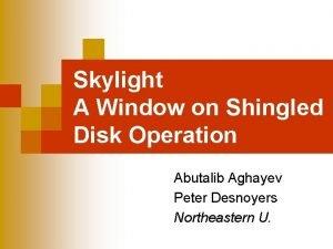 Skylight A Window on Shingled Disk Operation Abutalib