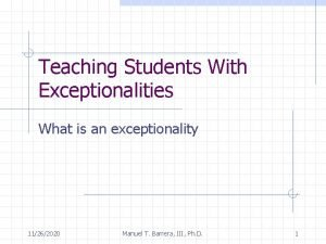 Teaching Students With Exceptionalities What is an exceptionality