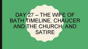DAY 27 THE WIFE OF BATH TIMELINE CHAUCER