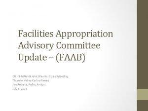 Facilities Appropriation Advisory Committee Update FAAB CRIHBNPAIHB Joint