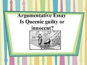 Argumentative Essay Is Queenie guilty or innocent Argumentative