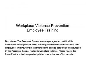 Workplace Violence Prevention Employee Training Disclaimer The Personnel