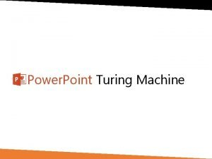 Power Point Turing Machine PP TM TM is