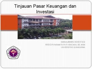 Tinjauan Pasar Keuangan dan Investasi MANAJEMEN INVESTASI ANGGIA