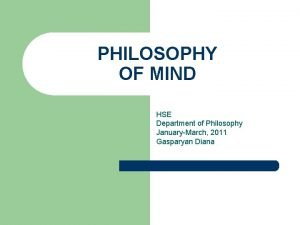 PHILOSOPHY OF MIND HSE Department of Philosophy JanuaryMarch