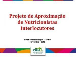 Projeto de Aproximao de Nutricionistas Interlocutores Setor de