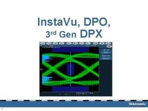 Insta Vu DPO 3 rd Gen DPX 1