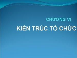 CHNG VI KIN TRC T CHC KIN TRC