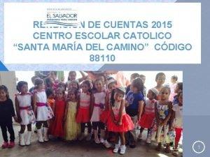 RENDICIN DE CUENTAS 2015 CENTRO ESCOLAR CATOLICO SANTA