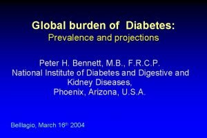 Global burden of Diabetes Prevalence and projections Peter
