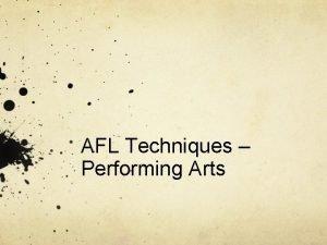 AFL Techniques Performing Arts AFL Strategies In Performing