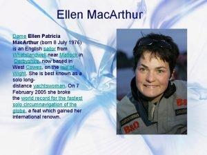 Ellen Mac Arthur Dame Ellen Patricia Mac Arthur