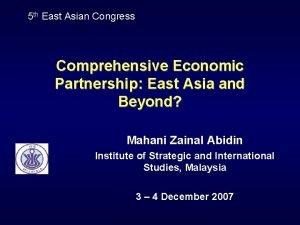 5 th East Asian Congress Comprehensive Economic Partnership