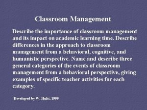 Classroom Management Describe the importance of classroom management