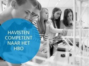 HAVISTEN COMPETENT NAAR HET HBO DOELSTELLINGEN Bevorderen van