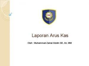 Laporan Arus Kas Oleh Muhammad Zainal Abidin SE