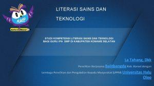 LITERASI SAINS DAN TEKNOLOGI STUDI KOMPETENSI LITERASI SAINS