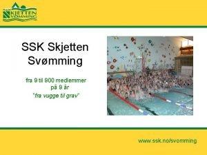 SSK Skjetten Svmming fra 9 til 900 medlemmer