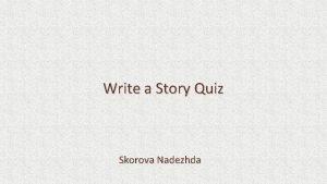 Write a Story Quiz Skorova Nadezhda Write a