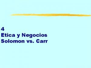 4 Etica y Negocios Solomon vs Carr 1