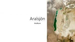 Aralsjn Aralkum Aralsjn 1960 2017 Sjbotten P 1960
