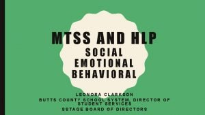 MTSS AND HLP SOCIAL EMOTIONAL BEHAVIORAL LEONORA CLARKSON