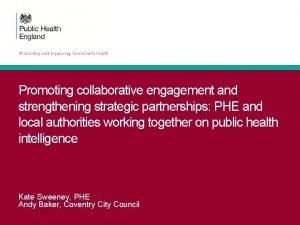 Promoting collaborative engagement and strengthening strategic partnerships PHE