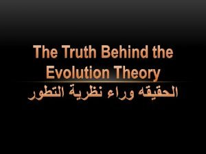 IMPACT ON IDEOLOGY Evolution is at the foundation