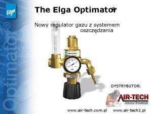 The Elga Optimator Nowy regulator gazu z systemem