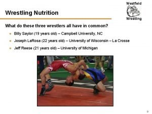 Westfield Wrestling Nutrition Wrestling What do these three