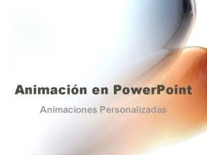 Animacin en Power Point Animaciones Personalizadas Qu se